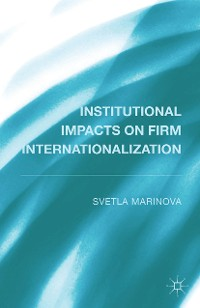 Cover Institutional Impacts on Firm Internationalization