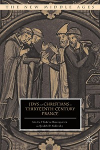 Cover Jews and Christians in Thirteenth-Century France