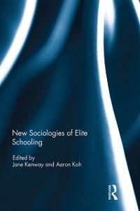 Cover New Sociologies of Elite Schooling