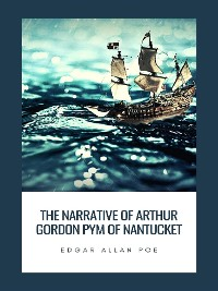 Cover The Narrative of Arthur Gordon Pym of Nantucket