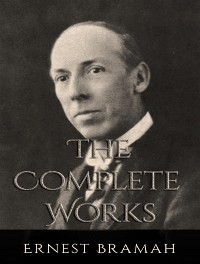 Cover The Complete Works of Ernest Bramah