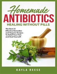 Cover Homemade Antibiotics: Healing Without Pills
