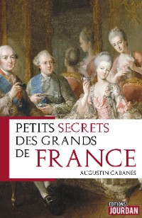 Cover Petits secrets des grands de France
