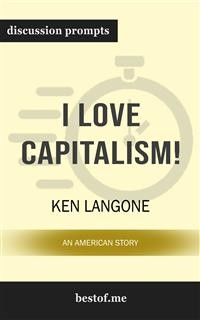Cover I Love Capitalism!: An American Story: Discussion Prompts
