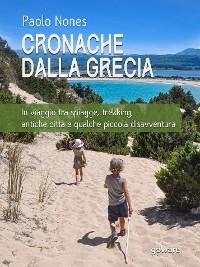 Cover Cronache dalla Grecia. In viaggio tra spiagge, trekking, antiche città e qualche piccola disavventura