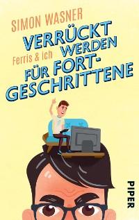 Cover Ferris & Ich - Verrückt werden für Fortgeschrittene