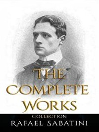 Cover Rafael Sabatini: The Complete Works