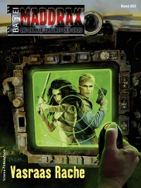 Cover Maddrax 552 - Science-Fiction-Serie