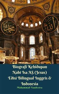 Cover Biografi Kehidupan Nabi Isa AS (Jesus) Edisi Bilingual Inggris & Indonesia