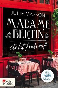 Cover Madame Bertin steht früh auf
