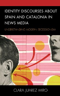Cover Identity Discourses about Spain and Catalonia in News Media