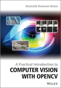 Cover A Practical Introduction to Computer Vision with OpenCV