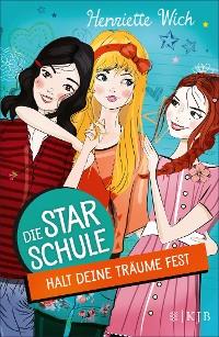 Cover Die Star-Schule: Halt deine Träume fest