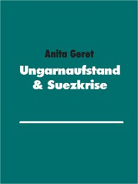 Cover Ungarnaufstand & Suezkrise
