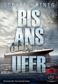 Cover Bis ans Ufer