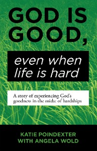 Cover God Is Good, Even When Life Is Hard