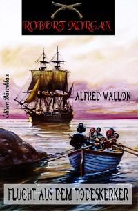 Cover Robert Morgan - Flucht aus dem Todeskerker