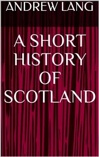 Cover A Short History of Scotland