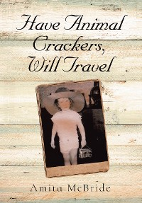 Cover Have Animal Crackers, Will Travel