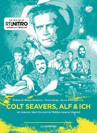 Cover Colt Seavers, Alf & Ich