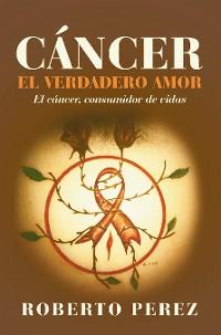 Cover Cáncer  El Verdadero Amor