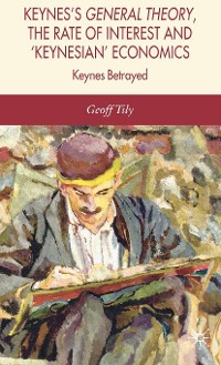 Cover Keynes's General Theory, the Rate of Interest and Keynesian' Economics