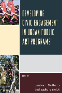 Cover Developing Civic Engagement in Urban Public Art Programs