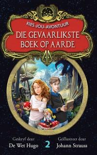 Cover Kies-jou-avontuur 2: Die gevaarlikste boek op aarde