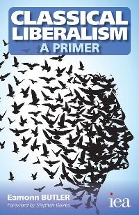 Cover Classical Liberalism – A Primer