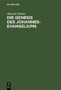 Cover Die Genesis des Johannes-Evangeliums