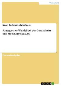 Cover Strategischer Wandel bei der Gesundheits- und Medizintechnik AG