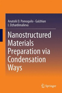 Cover Nanostructured Materials Preparation via Condensation Ways