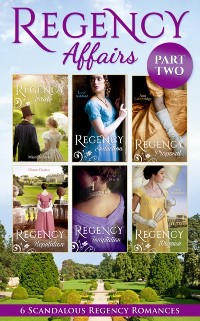 Cover Regency Affairs Part 2: Books 7-12 Of 12 (Mills & Boon e-Book Collections)