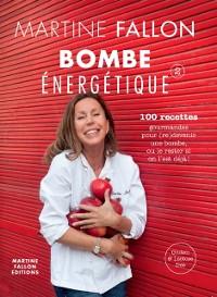 Cover Bombe energetique de Martine Fallon