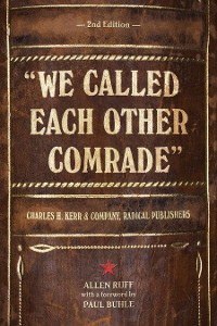 """Cover """"We Called Each Other Comrade"""""""