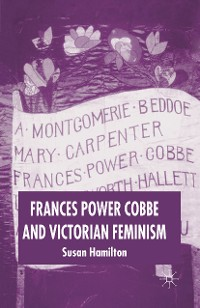 Cover Frances Power Cobbe and Victorian Feminism