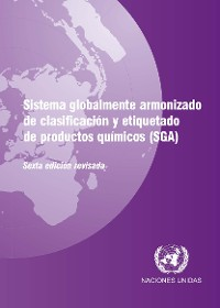 Cover Globally Harmonized System of Classification and Labelling of Chemicals (GHS) (Spanish language)