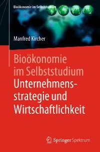 Cover Bioökonomie im Selbststudium: Unternehmensstrategie und Wirtschaftlichkeit