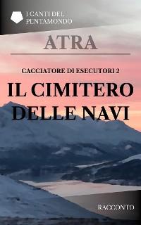 Cover Cacciatore di esecutori 2: Il cimitero delle navi