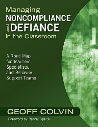 Cover Managing Noncompliance and Defiance in the Classroom