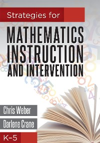 Cover Strategies for Mathematics Instruction and Intervention, K-5