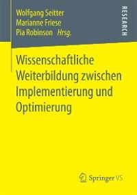 Cover Wissenschaftliche Weiterbildung zwischen Implementierung und Optimierung