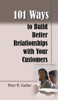 Cover 101 Ways to Build Customer Relationships
