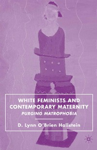 Cover White Feminists and Contemporary Maternity