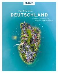 Cover Eine Reise durch Deutschland in 100 ungewöhnlichen Bildern und Geschichten