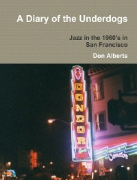 Cover Diary of the Underdogs: Jazz in the 1960's in San Francisco