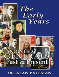 Cover The Early Years, Anointed Generals Past and Present (Part One)