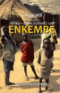 Cover Afrika - Mein Schmerz um Enkembe