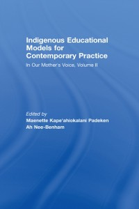 Cover Indigenous Educational Models for Contemporary Practice