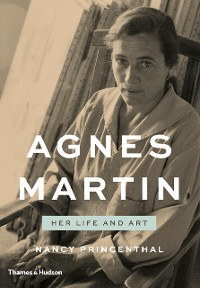 Cover Agnes Martin: Her Life and Art